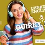 wave-plus-canada-canadian-english-quirky-eh-episode-1